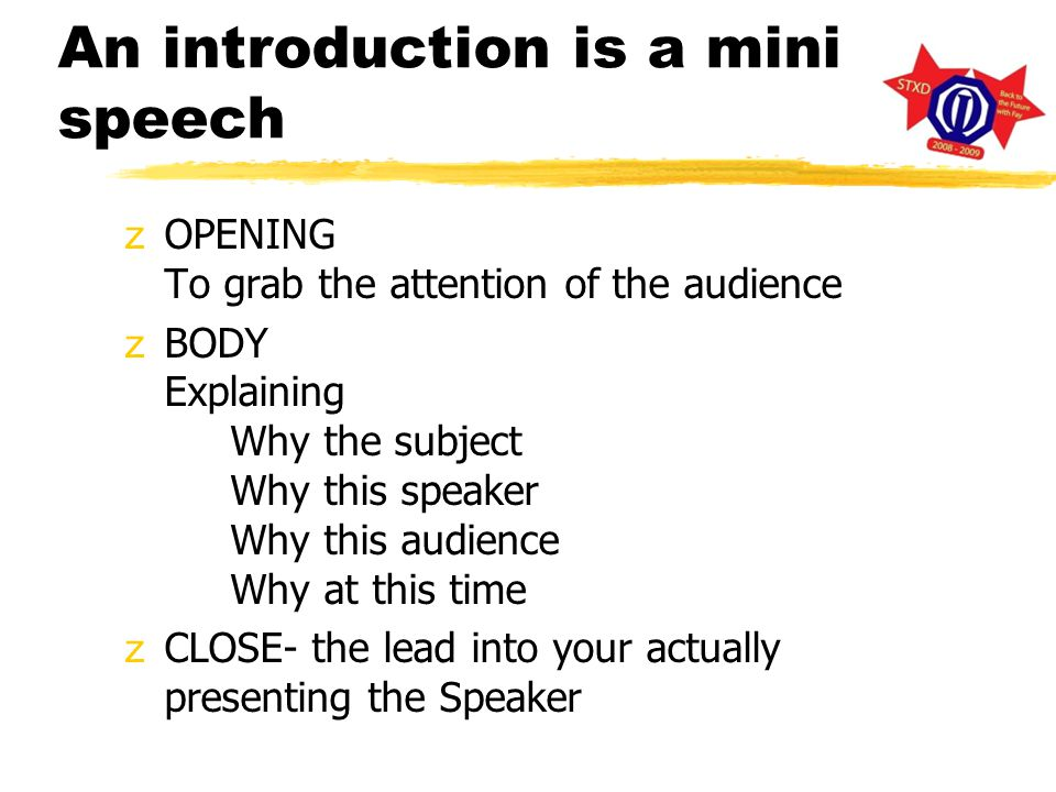HOW to INTRODUCE a SPEAKER z Best introductions are two-way z Introduce the audience to the speaker z And the Speaker to the audience