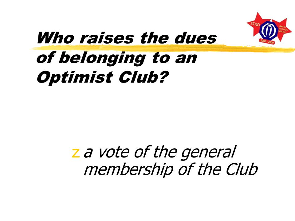 Who sets policy and direction for an Optimist Club zthe Board of Directors
