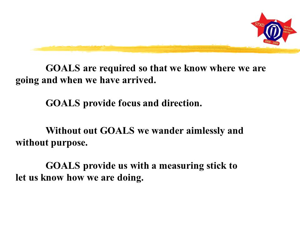 ATTITUDE GOALS WORK SUCCESS GOALS: Everything you take on in your office should have an established GOAL.