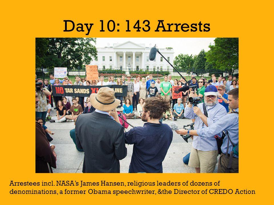 Day 10: 143 Arrests Arrestees incl.