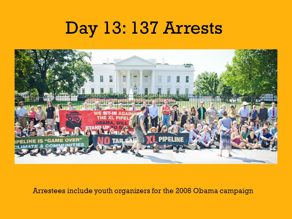 Day 13: 137 Arrests Arrestees include youth organizers for the 2008 Obama campaign