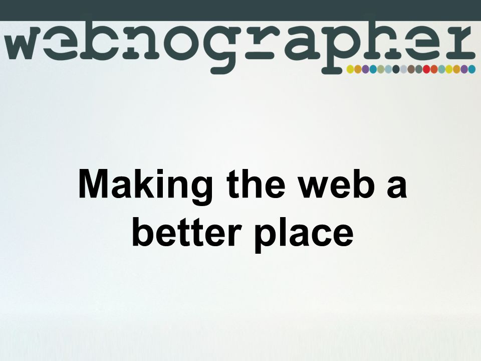 Making the web a better place