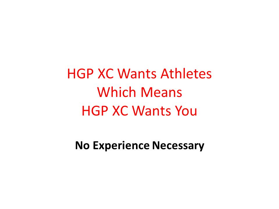 HGP XC Wants Athletes Which Means HGP XC Wants You No Experience Necessary