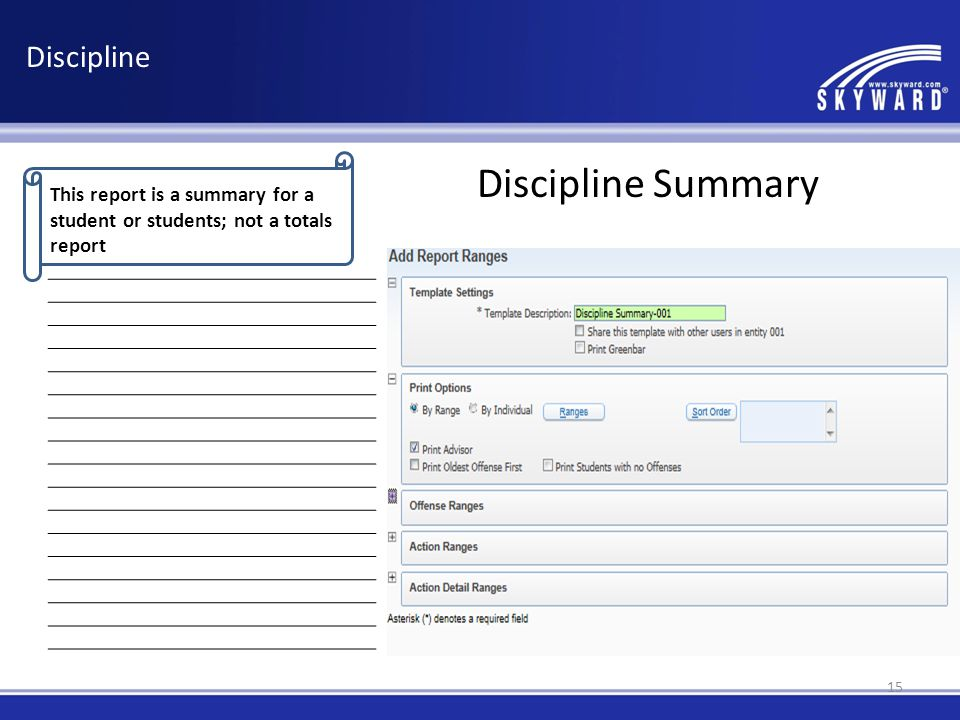 This report is a summary for a student or students; not a totals report Discipline Discipline Summary 15