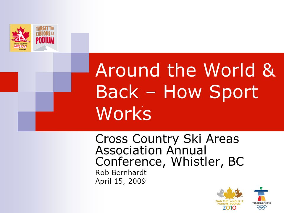 Canada's Cross-Country Skiing Community The Venue OCOG perspective:  Will host large percentage of Olympic and Paralympic medals  Relatively expensive to build  Relatively high profile, permanent construction  Strong desire to leave a meaningful legacy