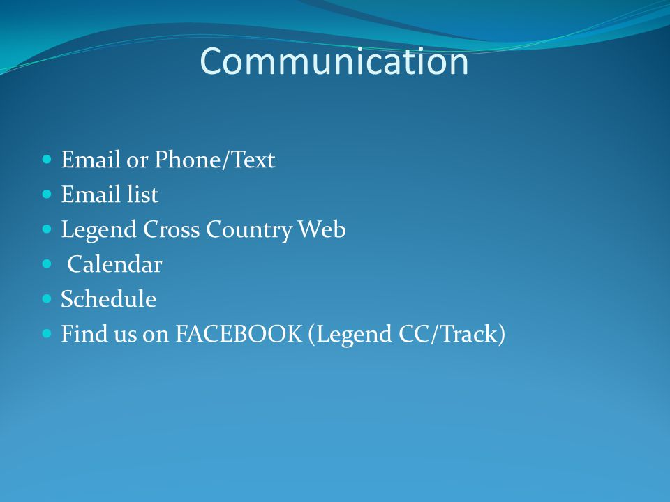 Communication Email or Phone/Text Email list Legend Cross Country Web Calendar Schedule Find us on FACEBOOK (Legend CC/Track)