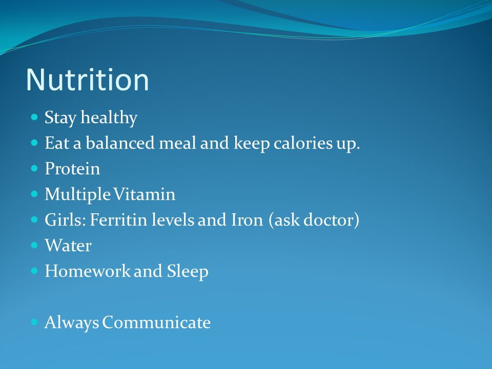 Nutrition Stay healthy Eat a balanced meal and keep calories up.