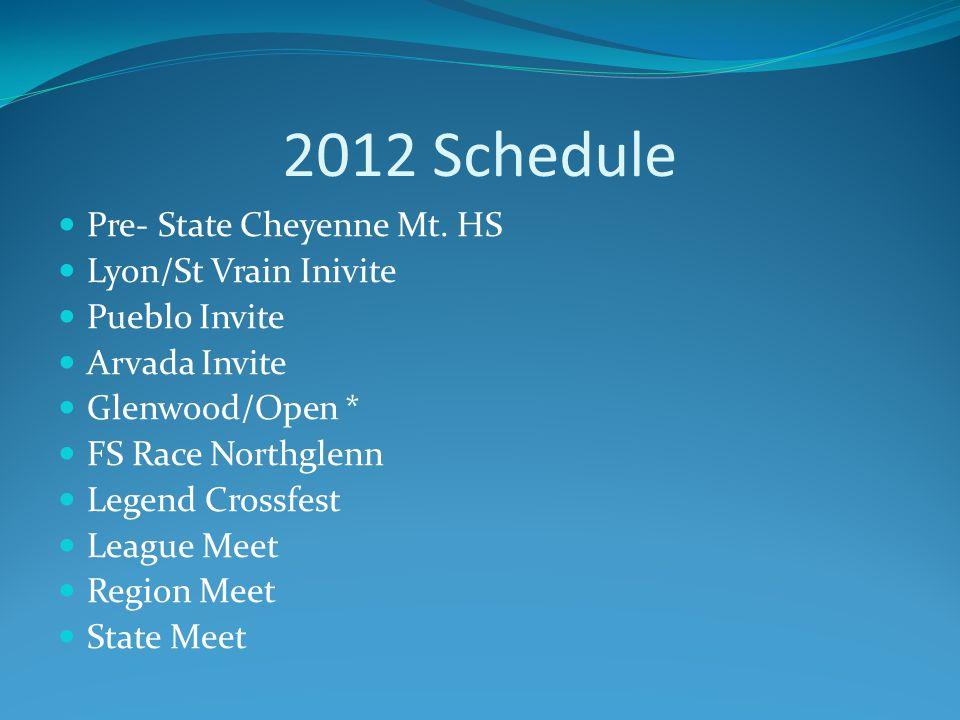 2012 Schedule Pre- State Cheyenne Mt.