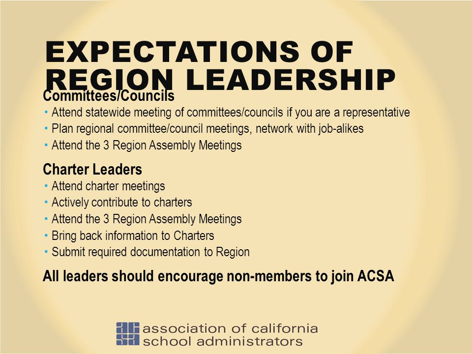 EXPECTATIONS OF REGION LEADERSHIP Committees/Councils  Attend statewide meeting of committees/councils if you are a representative  Plan regional co
