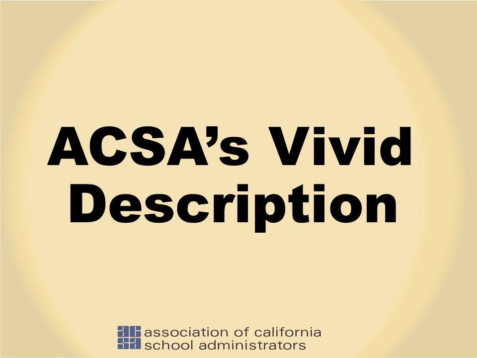 ACSA REGIONS 19 Regions  Region XV the MOST members in the state.