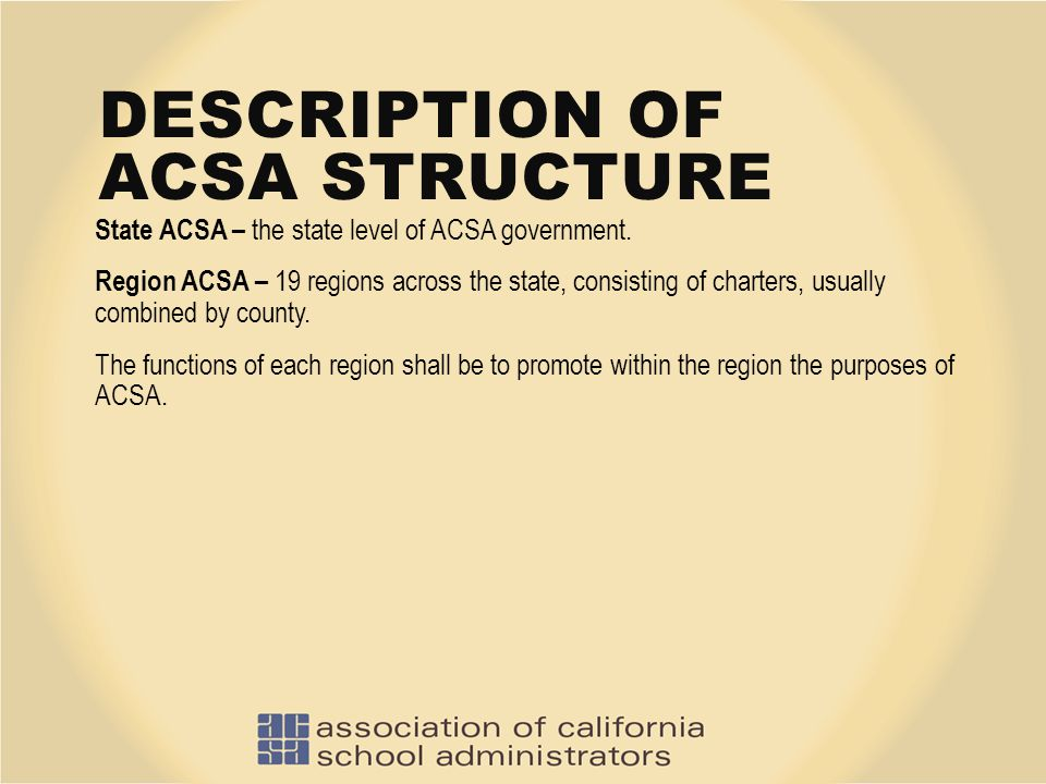 FRAMING ALL COMMUNICATIONS Every action an ACSA leader takes – from planning an event to delivering a speech to meeting with legislators to communicating through email – should center on ACSA's vision, mission and priorities.