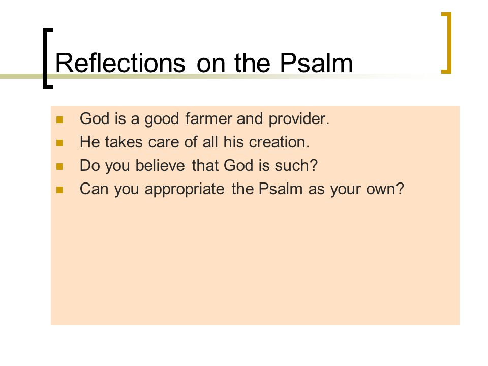 Reflections on the Psalm God is a good farmer and provider.