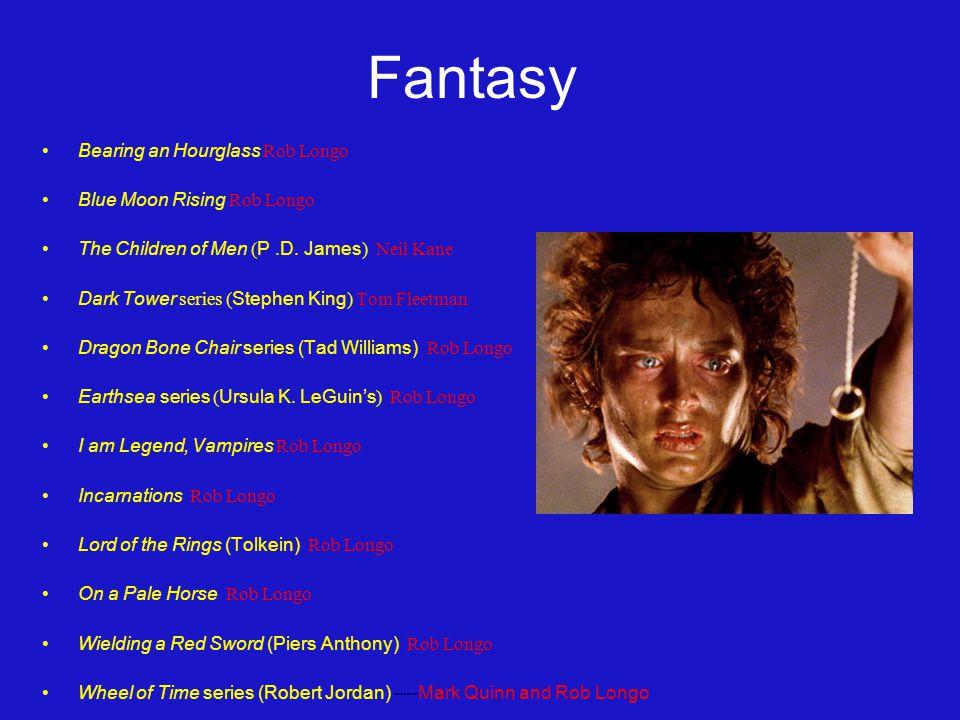Fantasy Bearing an Hourglass Rob Longo Blue Moon Rising Rob Longo The Children of Men ( P.D.