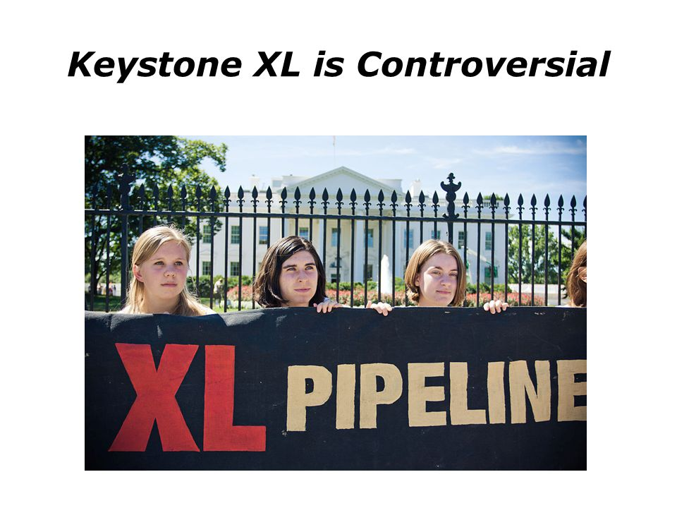 Keystone XL is Controversial