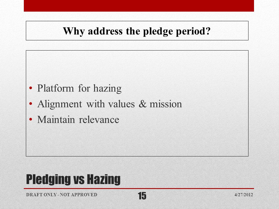 Pledging vs Hazing Why address the pledge period.