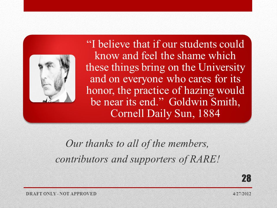 Our thanks to all of the members, contributors and supporters of RARE! 4/27/2012 28 DRAFT ONLY - NOT APPROVED