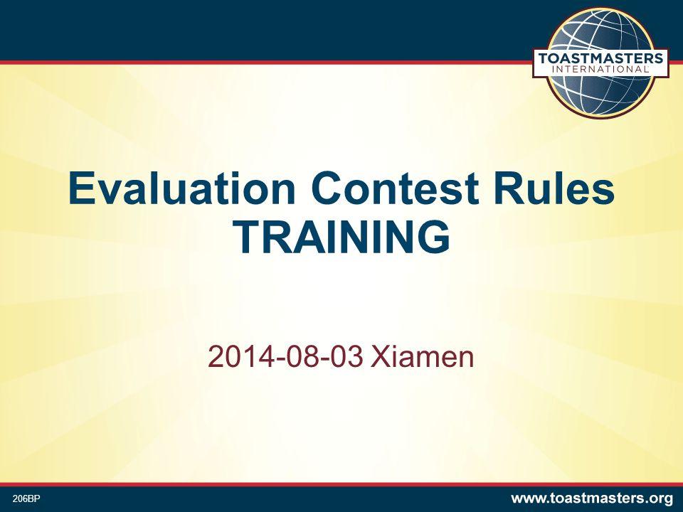 Evaluation Contest Rules TRAINING 2014-08-03 Xiamen 206BP