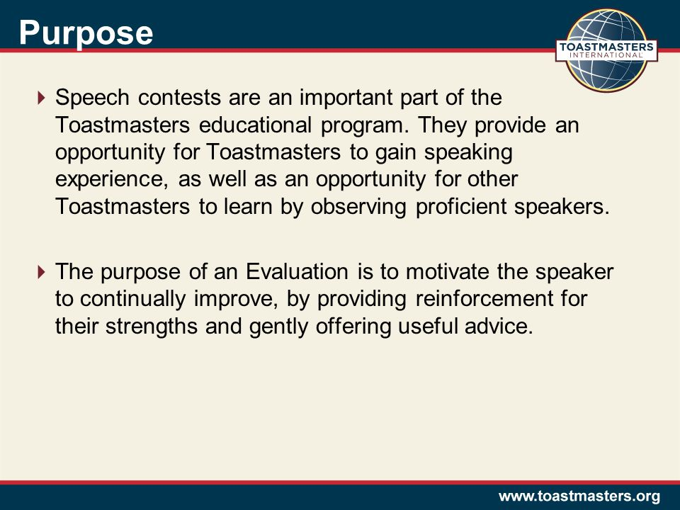 Purpose  Speech contests are an important part of the Toastmasters educational program.