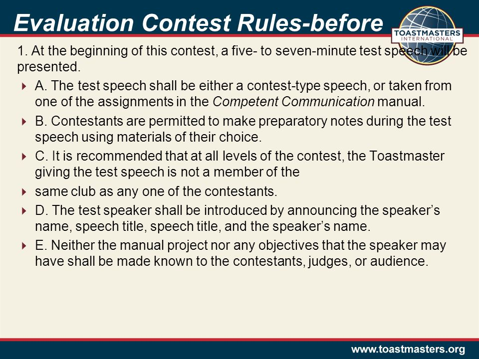 Evaluation Contest Rules-before 1. At the beginning of this contest, a five- to seven-minute test speech will be presented.  A. The test speech shall