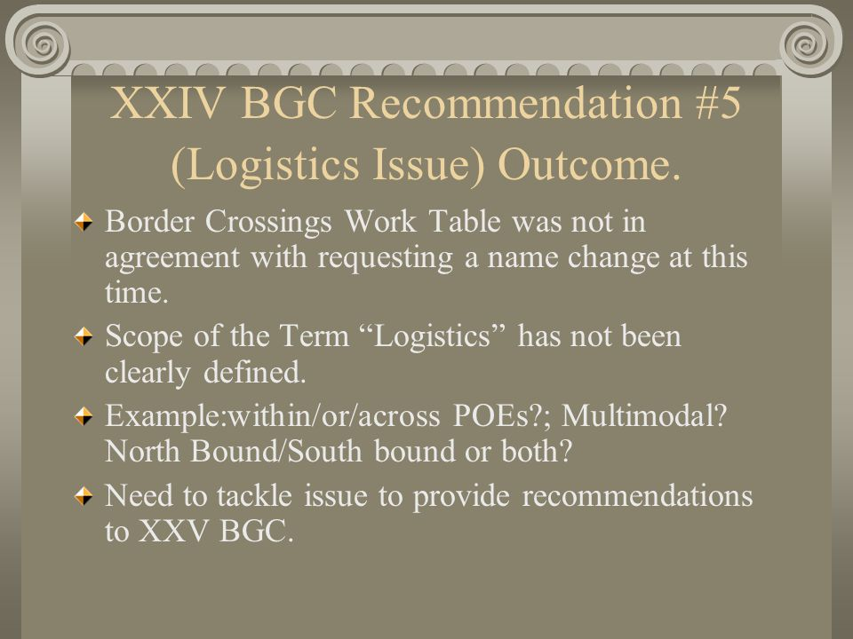 XXIV BGC Recommendation #5 (Logistics Issue) Outcome.