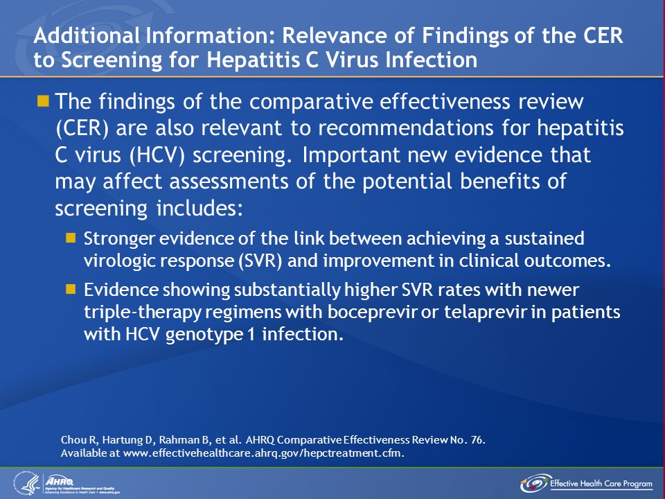  The findings of the comparative effectiveness review (CER) are also relevant to recommendations for hepatitis C virus (HCV) screening.