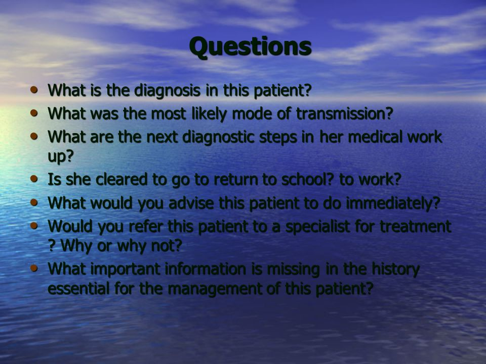 Questions Questions What is the diagnosis in this patient.
