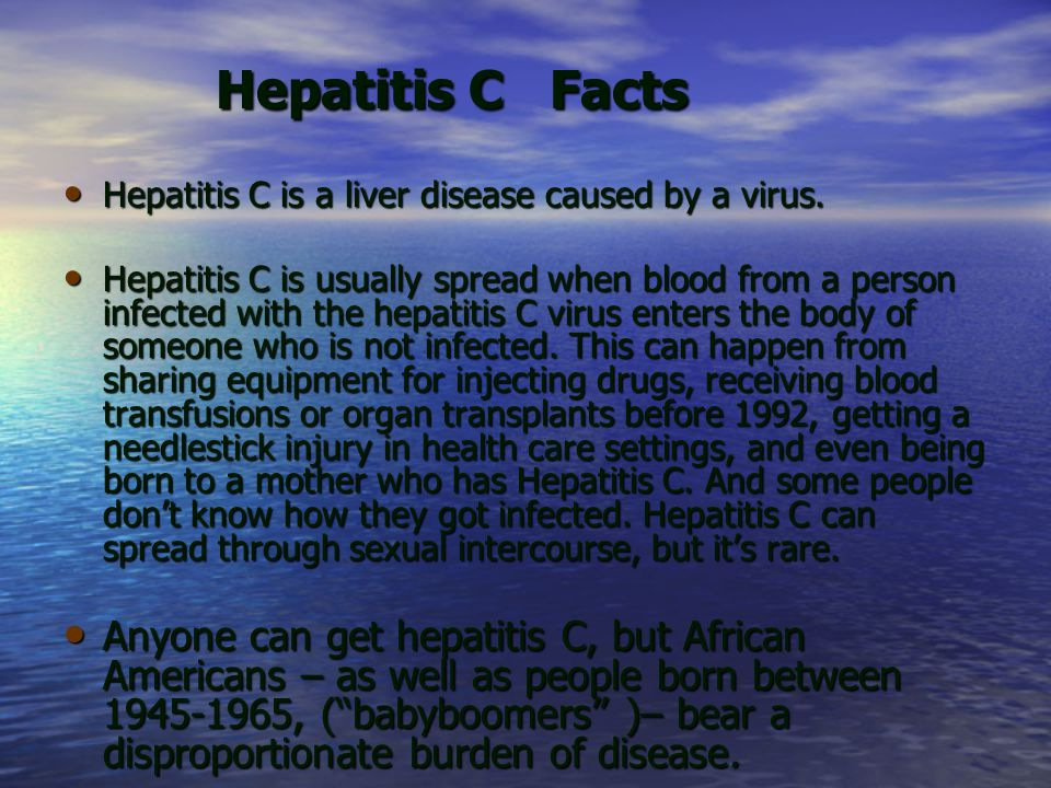 Hepatitis C Facts Hepatitis C Facts Hepatitis C is a liver disease caused by a virus.