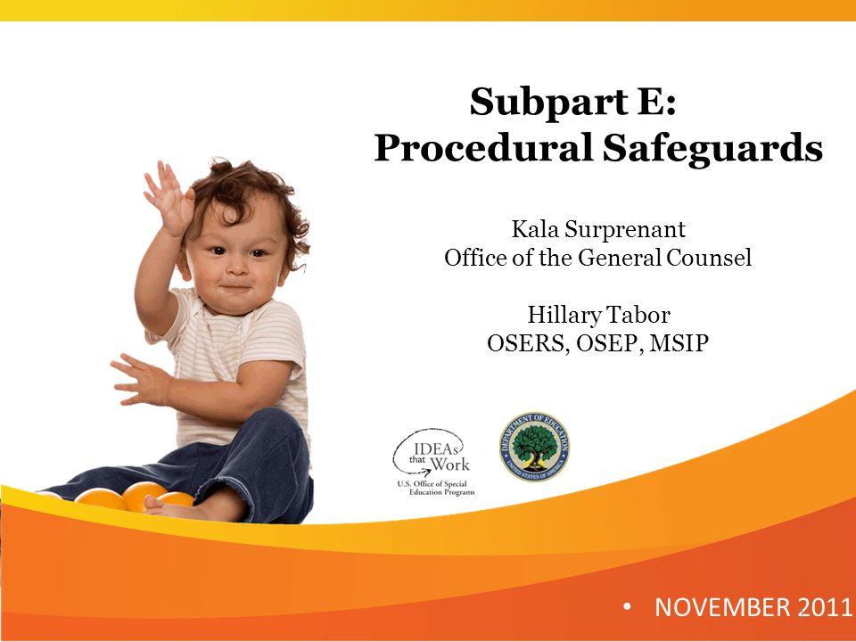 Part C Subpart E Procedural Safeguards 1 Consent & Notice 2 Definitions 3 Confidentiality 4 Dispute Resolution 31