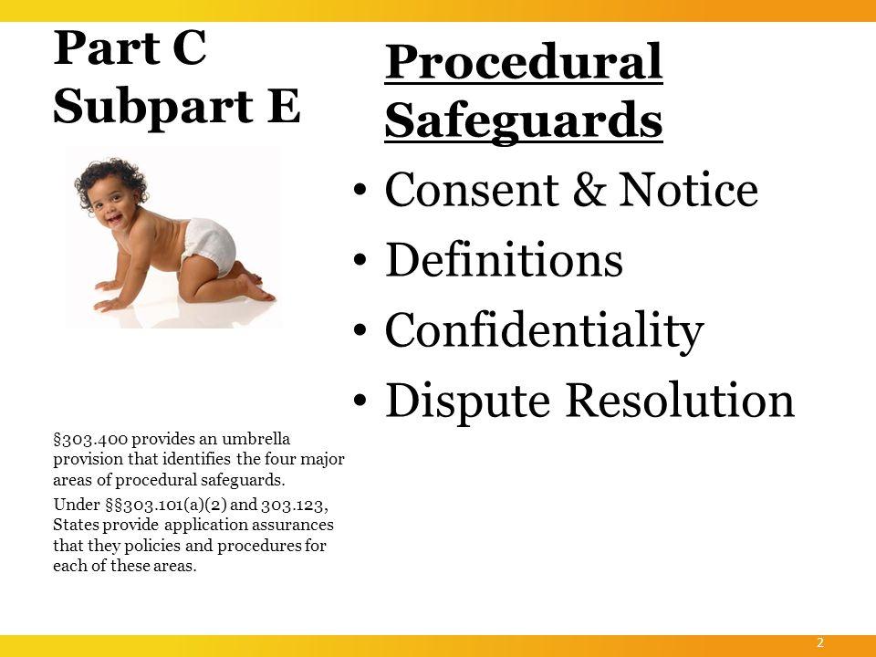 3 Dispute Resolution Options Mediation §303.431 State Complaint Procedures §§303.432-303.434 Due Process Hearing Procedures Part C Procedures— §§303.435-303.438 Part B Procedures— §§303.440-303.449 32