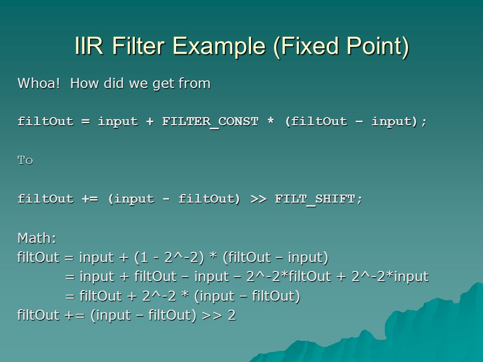 IIR Filter Example (Fixed Point) Whoa.