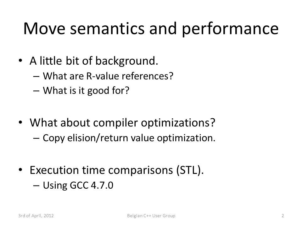 Howard's STL move semantics benchmark Fill a std::vector with N std::set s of N randomly generated values.