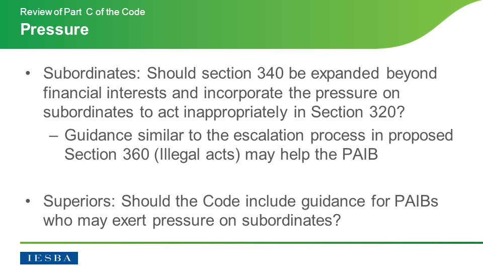 Subordinates: Should section 340 be expanded beyond financial interests and incorporate the pressure on subordinates to act inappropriately in Section 320.