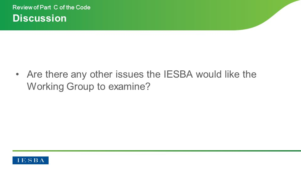 Are there any other issues the IESBA would like the Working Group to examine.