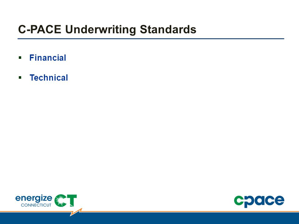  Financial  Technical C-PACE Underwriting Standards
