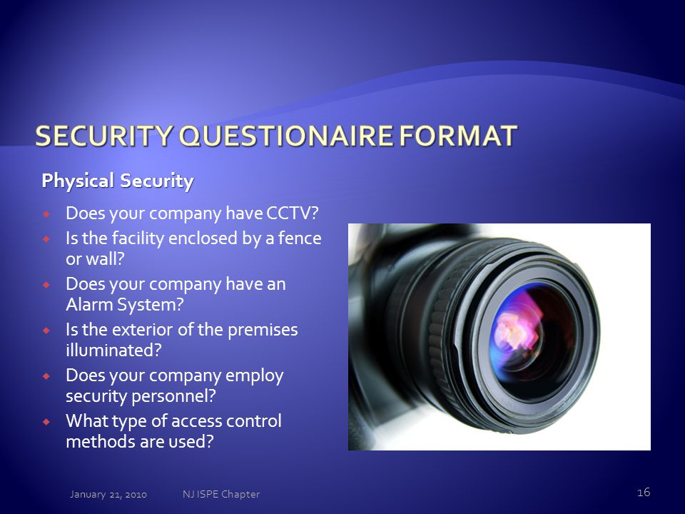 Physical Security  Does your company have CCTV.  Is the facility enclosed by a fence or wall.