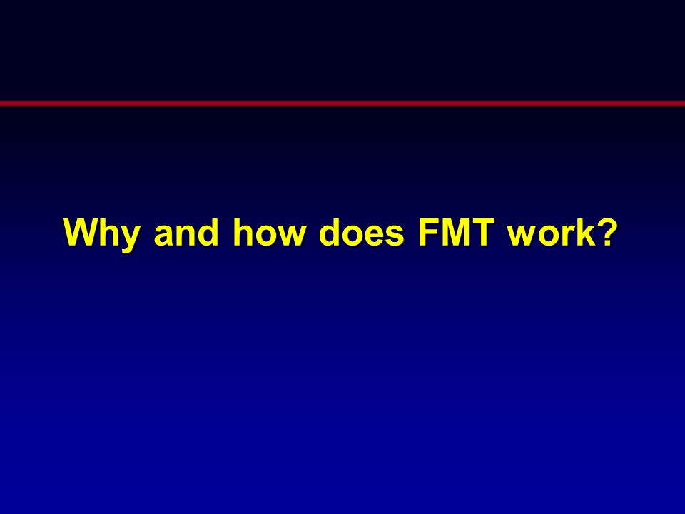 Why and how does FMT work?