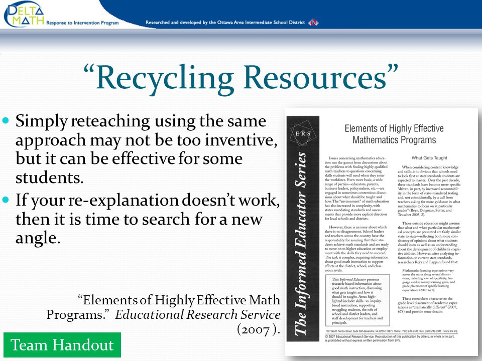 Recycling Resources Simply reteaching using the same approach may not be too inventive, but it can be effective for some students.