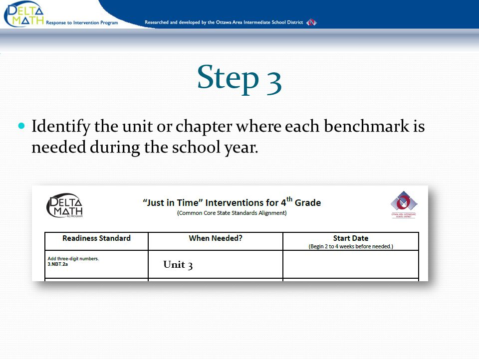 Step 3 Identify the unit or chapter where each benchmark is needed during the school year. Unit 3