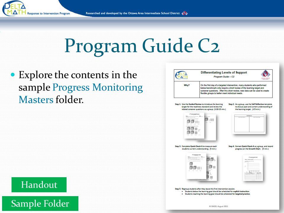 Program Guide C2 Explore the contents in the sample Progress Monitoring Masters folder.
