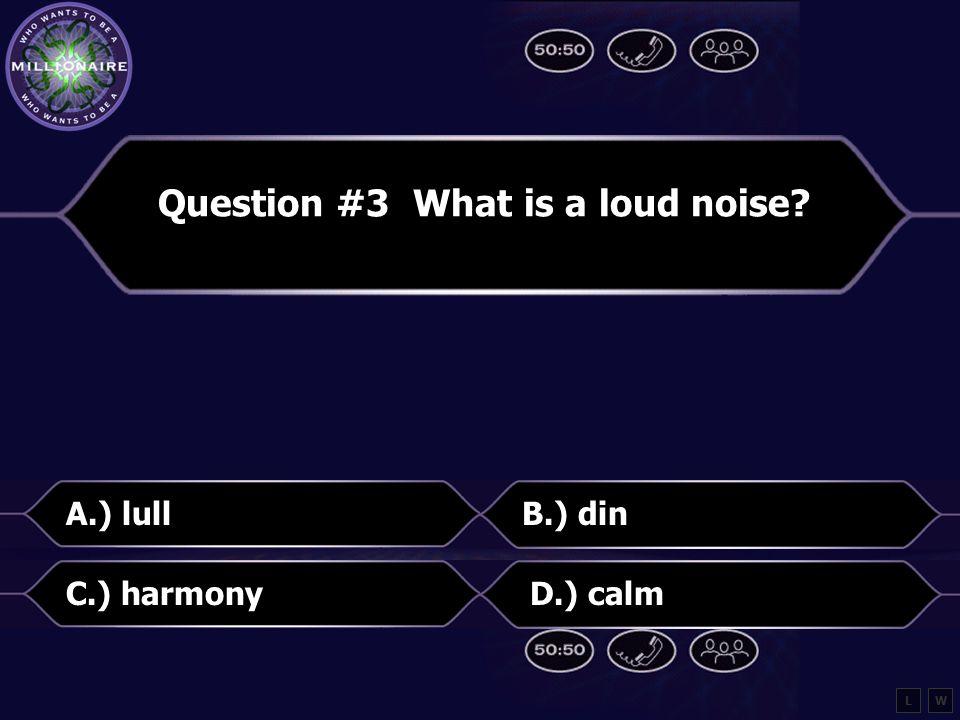 Question #13 What is harsh sounding, shrill? A.) strinkleB.) stringent C.) striddleD.) strident LW