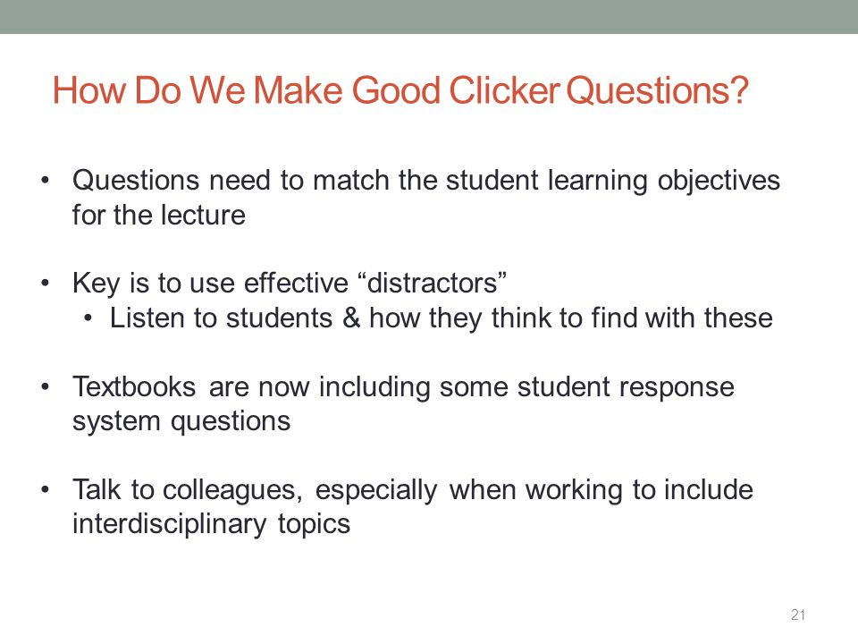How Do We Make Good Clicker Questions.