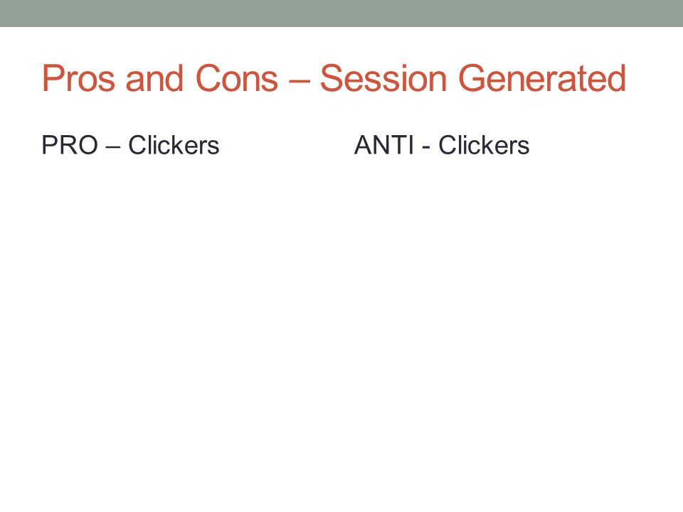 Pros and Cons – Session Generated PRO – ClickersANTI - Clickers