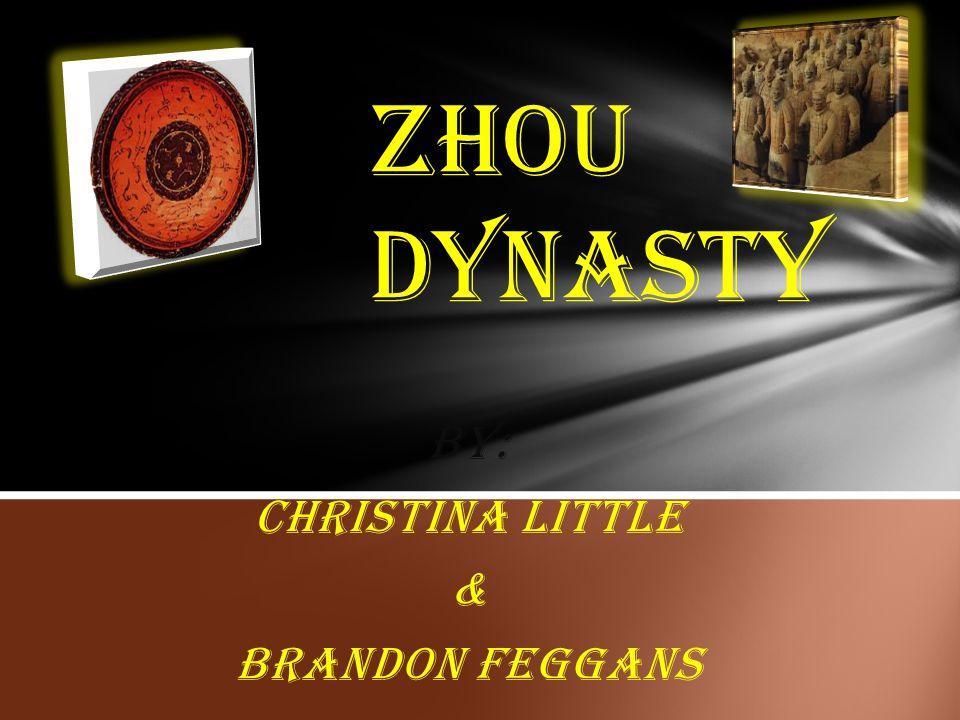 BY: Christina Little & Brandon feggans Zhou Dynasty