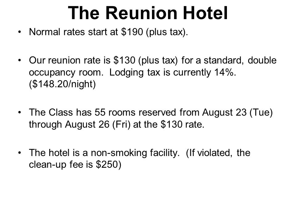 The Reunion Hotel There is a fee for parking in the hotel garage or the gated area in front of the hotel.