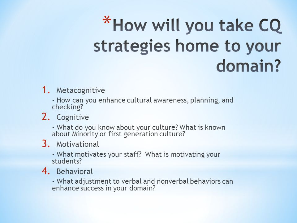1. Metacognitive - How can you enhance cultural awareness, planning, and checking.