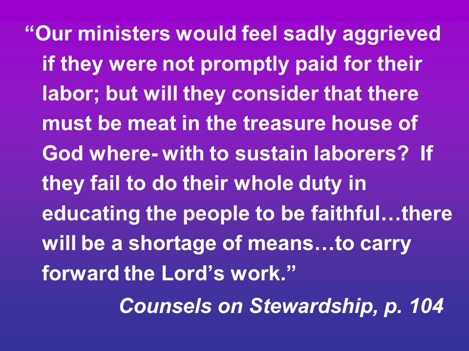 """""""Our ministers would feel sadly aggrieved if they were not promptly paid for their labor; but will they consider that there must be meat in the treasu"""