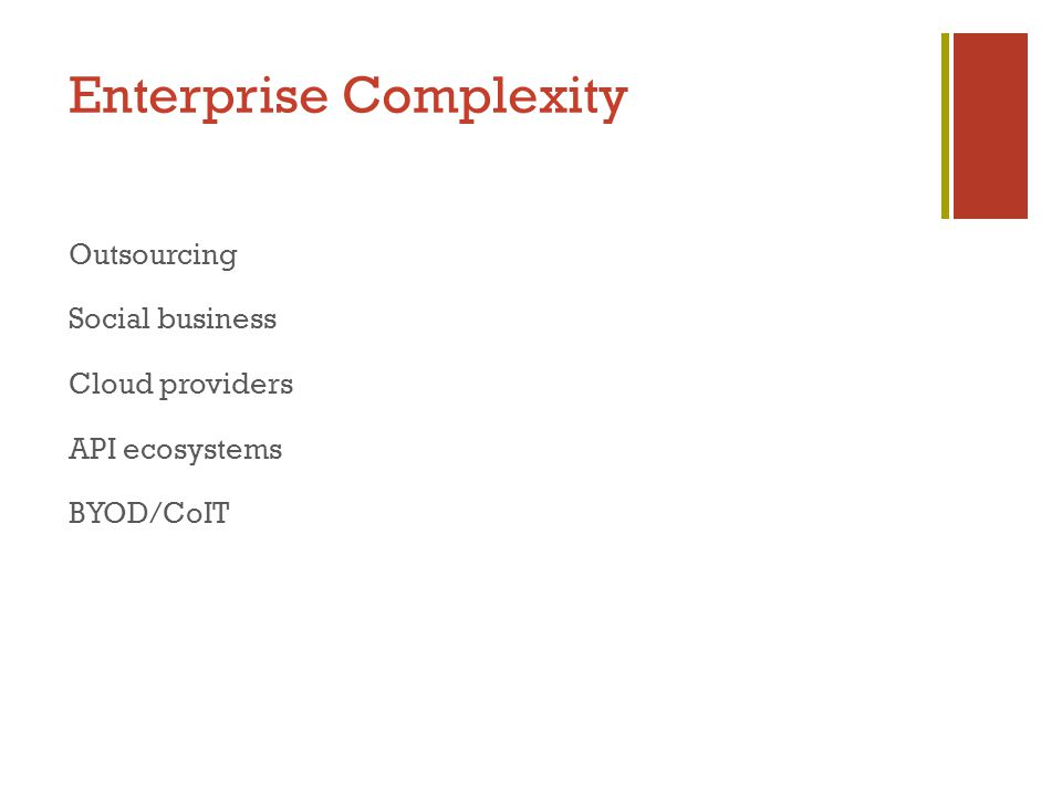 Enterprise Complexity Outsourcing Social business Cloud providers API ecosystems BYOD/CoIT