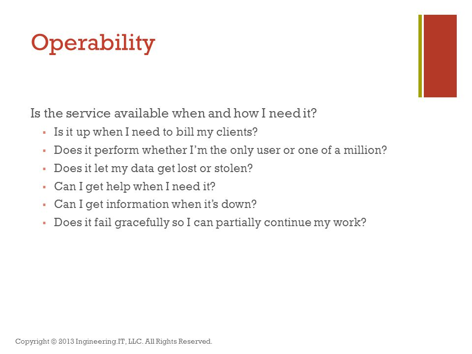 Operability Is the service available when and how I need it.