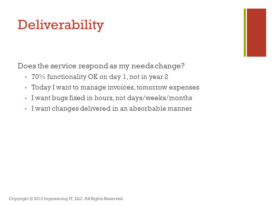 Deliverability Does the service respond as my needs change.