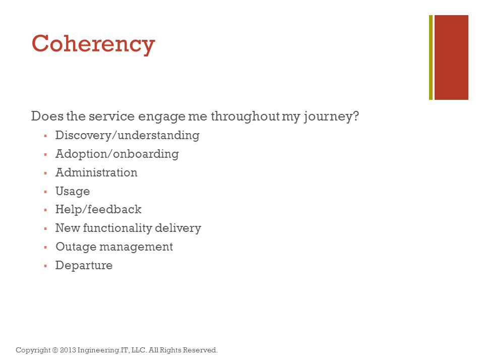 Coherency Does the service engage me throughout my journey.